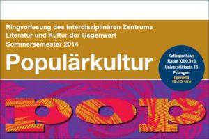 Plakatausschnitt FAU-Ringvorlesung Pop 2014