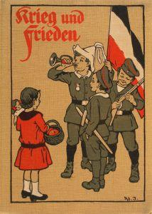 Krieg und Frieden: eine Sammlung von Geschichten Anekdoten, Märchen und Gedichten / hrsg. von Ludwig Schröder. Nürnberg: E. Nister, 1916.
