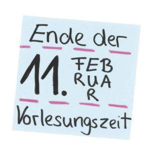 11. Februrar Ende der Vorlesungszeit