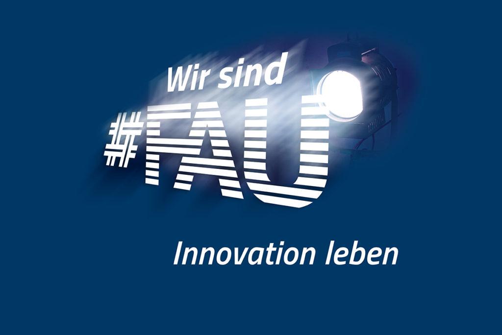Grafischer Schriftzug zeigt: Wir sind FAU - Innovation leben